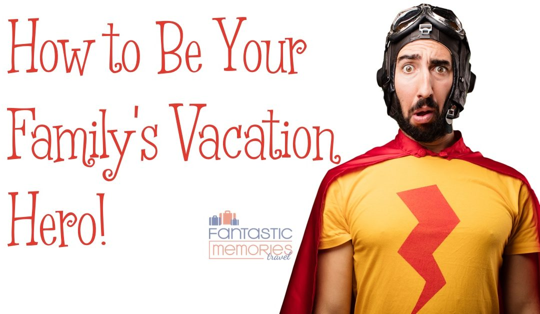 How To Be Your Family's Beach Resort Vacation Hero