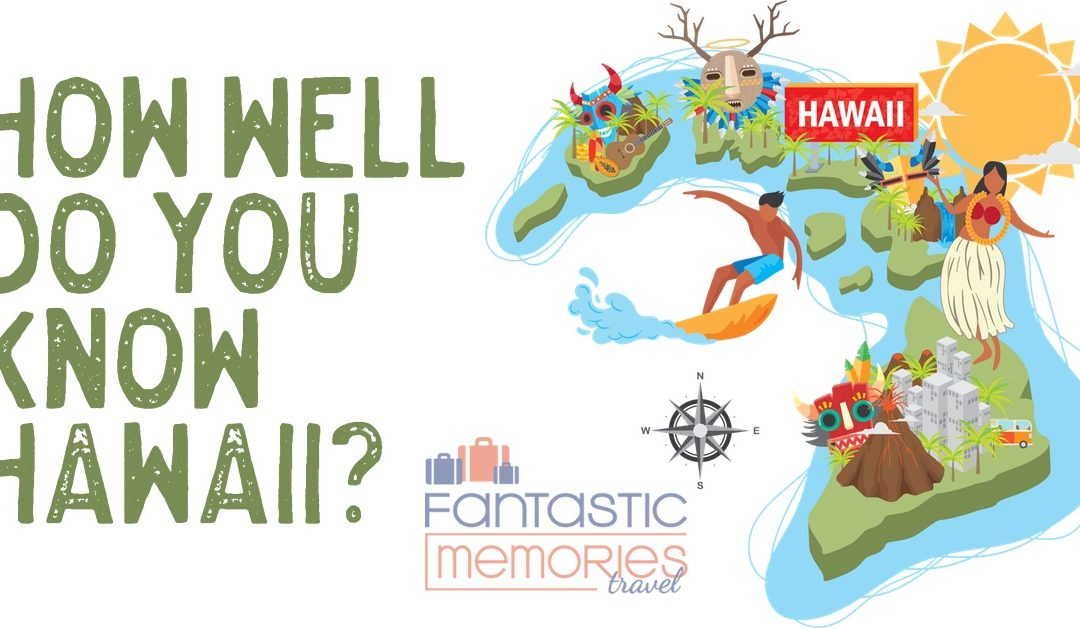 How well do you know Hawaii?