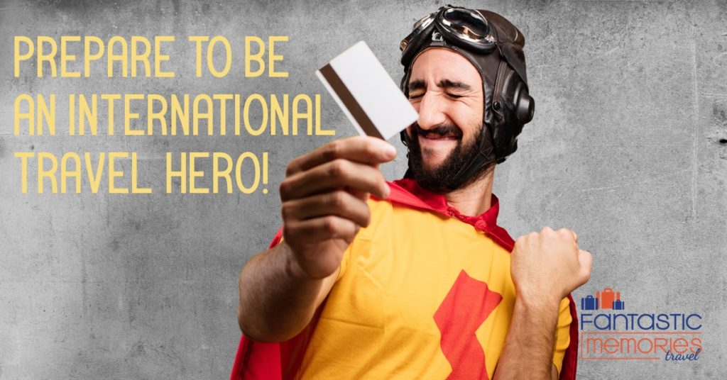 Prepare to be an International Travel Super Hero